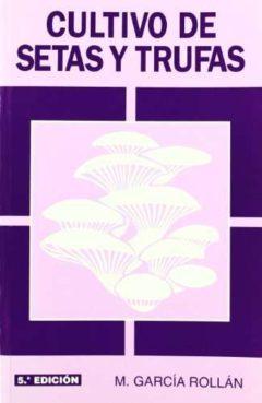 Libro Cultivo de Setas y Trufas 1