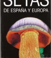 Setas de españa y europa / Mushrooms in Spain and Europe (Spanish Edition) 2