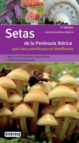 Setas de la Peninsula Iberica: Guia Clara y Sencilla para su Identificacion 1