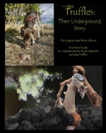Truffles-Their-Underground-Story-The-Dragons-Nest-Photo-Album-A-Growers-Guide-to-underground-structures-related-to-growing-Truffles-0